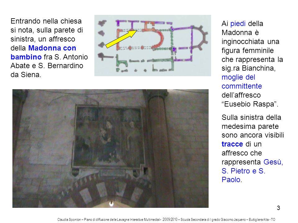 3 Entrando nella chiesa si nota, sulla parete di sinistra, un affresco della Madonna con bambino fra S. Antonio Abate e S. Bernardino da Siena. Ai pie