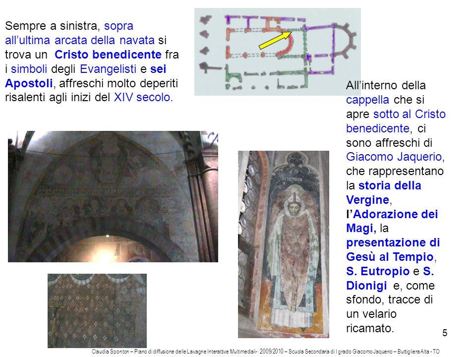 5 Allinterno della cappella che si apre sotto al Cristo benedicente, ci sono affreschi di Giacomo Jaquerio, che rappresentano la storia della Vergine,
