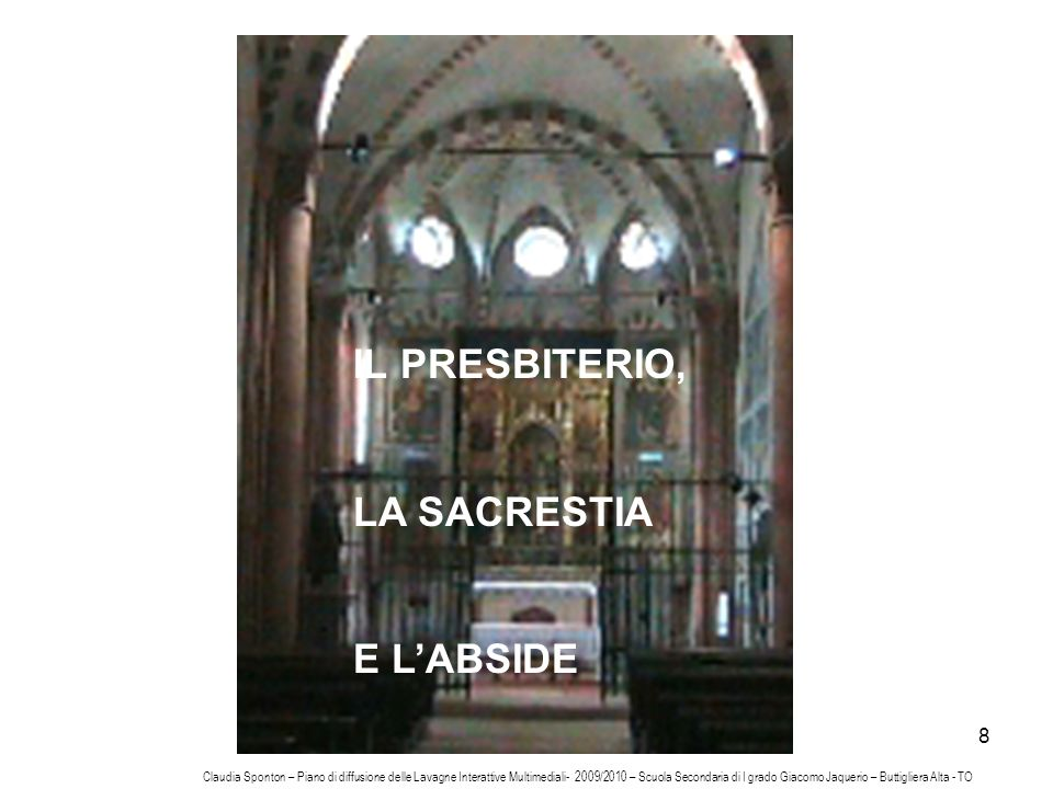 9 Dalla navata centrale si passa al presbiterio, affrescato da Giacomo Jaquerio.