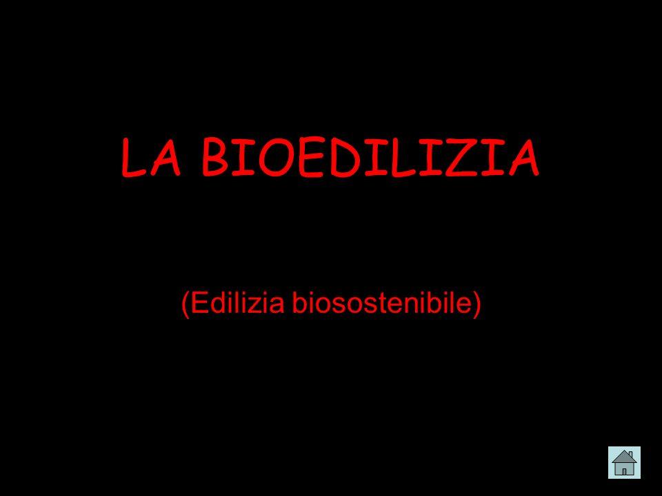 LA BIOEDILIZIA (Edilizia biosostenibile)