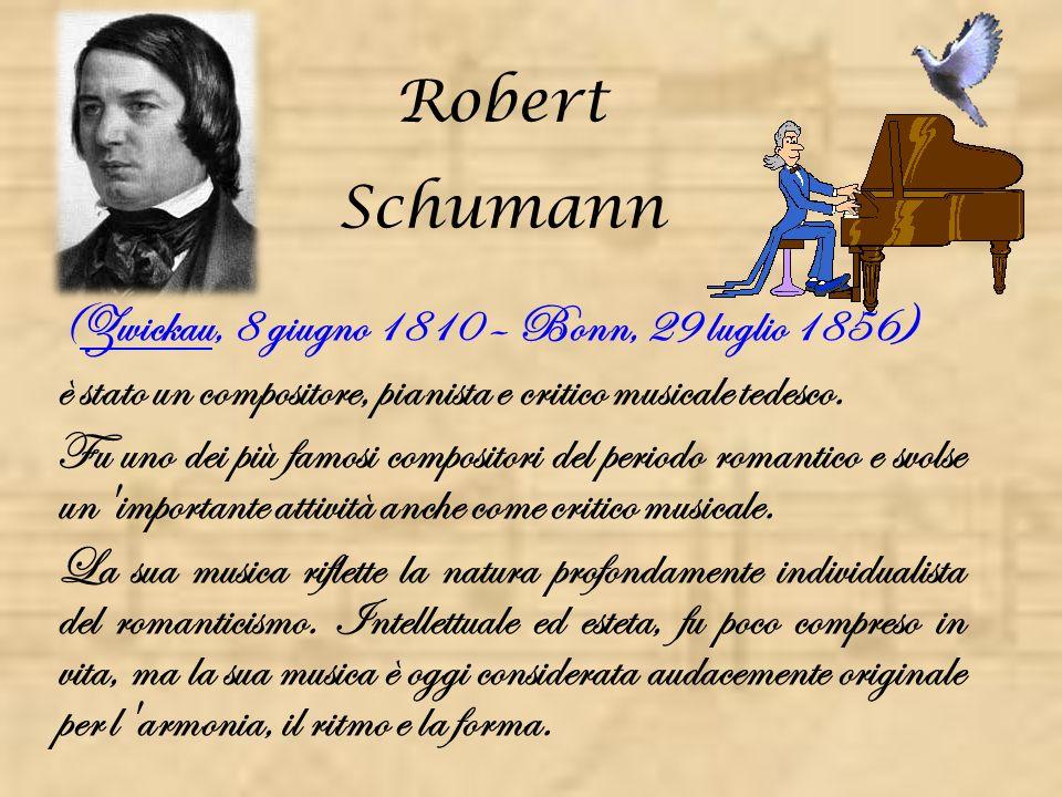 (Zwickau, 8 giugno 1810 – Bonn, 29 luglio 1856)Zwickau è stato un compositore, pianista e critico musicale tedesco.