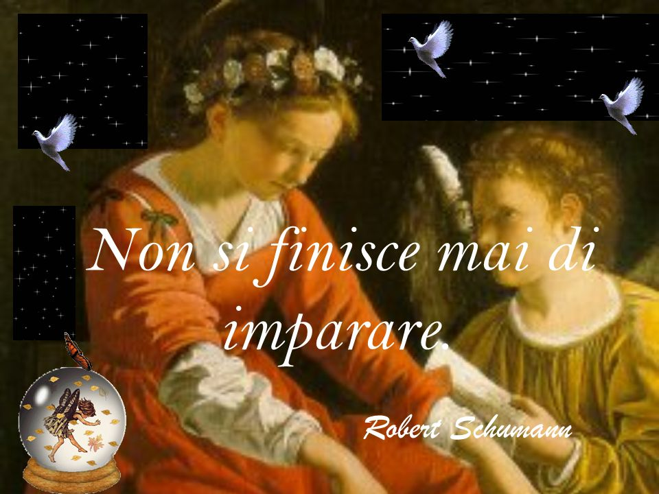 Non si finisce mai di imparare. Robert Schumann