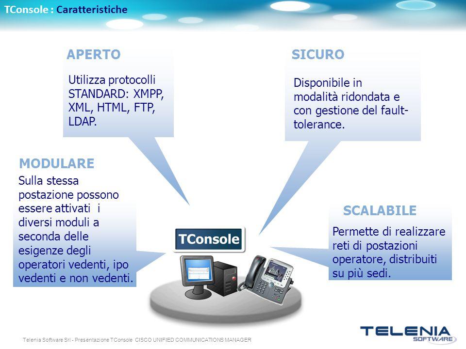Telenia Software Srl - Presentazione TConsole CISCO UNIFIED COMMUNICATIONS MANAGER SICURO Disponibile in modalità ridondata e con gestione del fault-