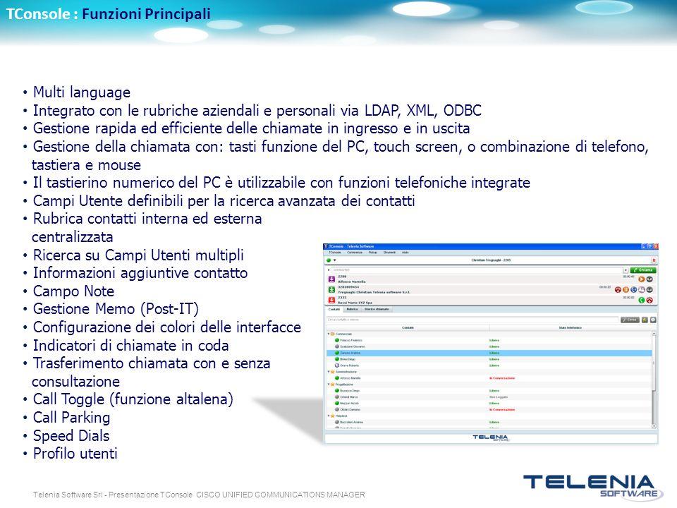 Telenia Software Srl - Presentazione TConsole CISCO UNIFIED COMMUNICATIONS MANAGER Multi language Integrato con le rubriche aziendali e personali via