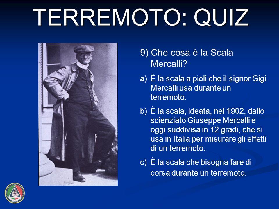 9) Che cosa è la Scala Mercalli.