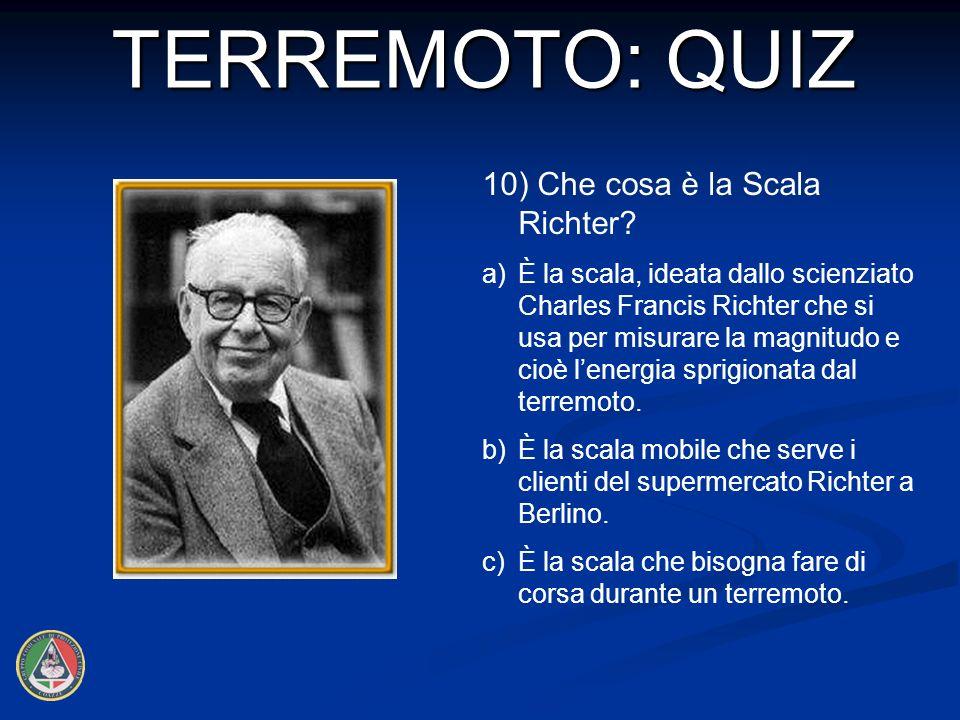 10) Che cosa è la Scala Richter.