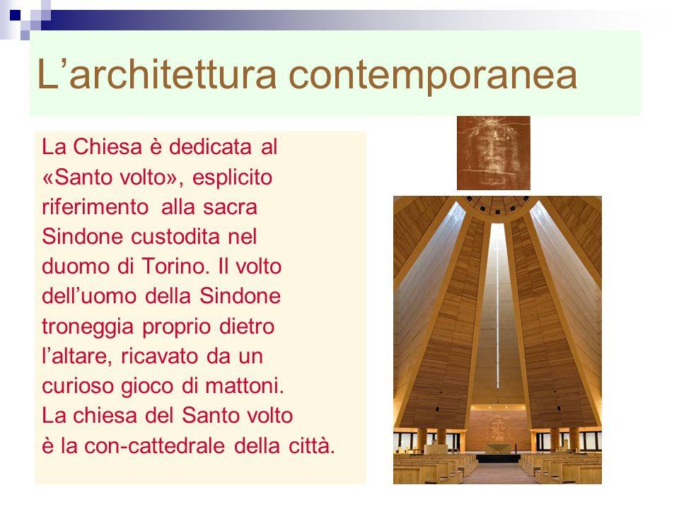 Larchitettura contemporanea La Chiesa è dedicata al «Santo volto», esplicito riferimento alla sacra Sindone custodita nel duomo di Torino. Il volto de