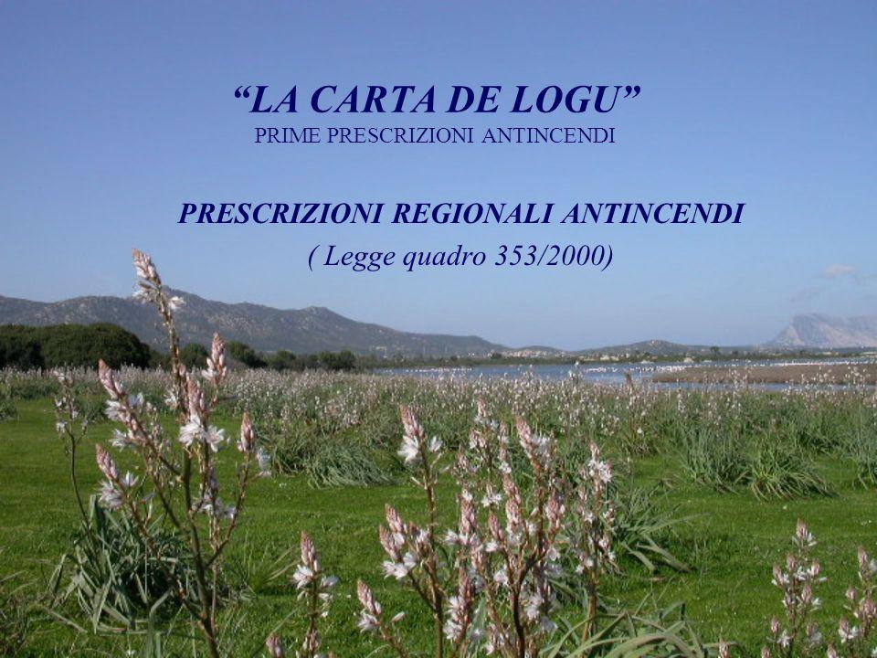 LA CARTA DE LOGU PRIME PRESCRIZIONI ANTINCENDI PRESCRIZIONI REGIONALI ANTINCENDI ( Legge quadro 353/2000)