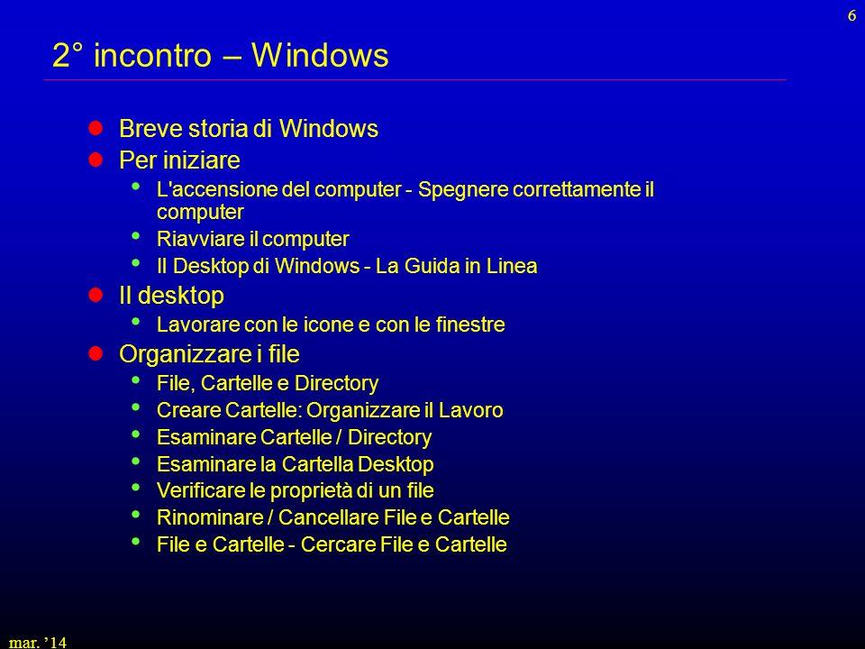 mar. 14 6 2° incontro – Windows Breve storia di Windows Per iniziare L'accensione del computer - Spegnere correttamente il computer Riavviare il compu