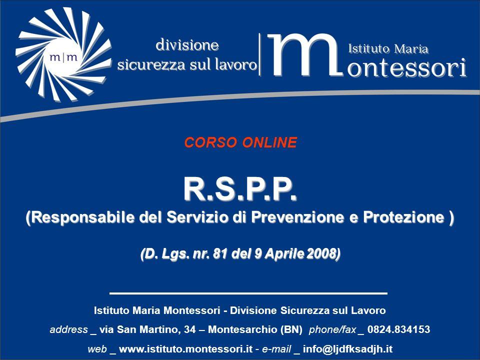 Istituto Maria Montessori - Divisione Sicurezza sul Lavoro address _ via San Martino, 34 – Montesarchio (BN) phone/fax _ 0824.834153 web _ www.istituto.montessori.it - e-mail _ info@ljdfksadjh.it Capitolo 6 Rischi al VDT