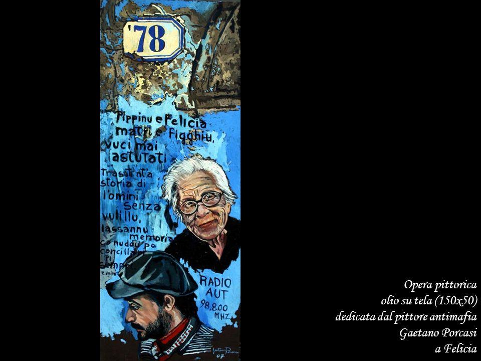 Opera pittorica olio su tela (150x50) dedicata dal pittore antimafia Gaetano Porcasi a Felicia