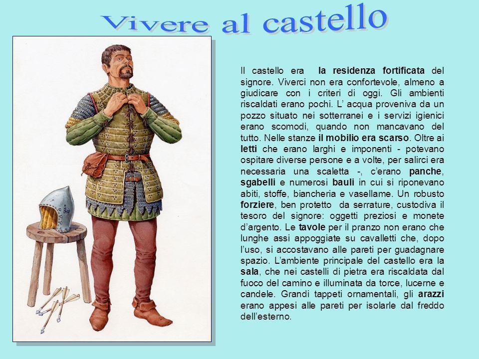 Il castello era la residenza fortificata del signore. Viverci non era confortevole, almeno a giudicare con i criteri di oggi. Gli ambienti riscaldati