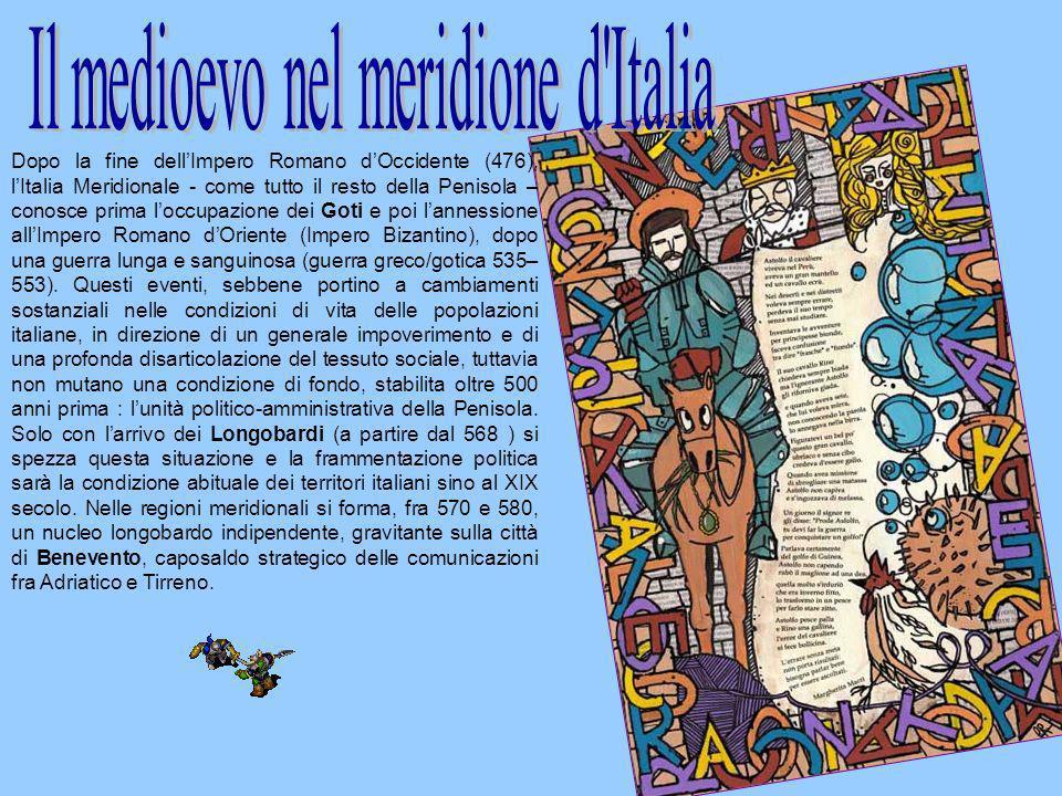 Dopo la fine dellImpero Romano dOccidente (476), lItalia Meridionale - come tutto il resto della Penisola – conosce prima loccupazione dei Goti e poi
