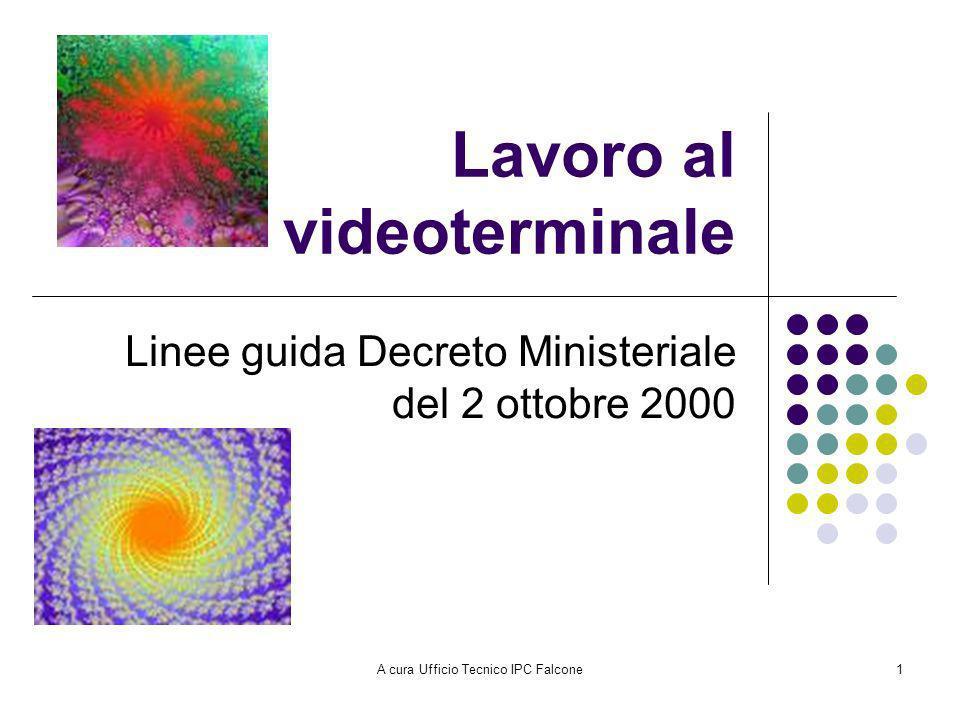 A cura Ufficio Tecnico IPC Falcone1 Lavoro al videoterminale Linee guida Decreto Ministeriale del 2 ottobre 2000