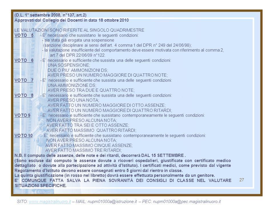 27 (D.L. 1° settembre 2008, n°137, art.2) Approvati dal Collegio dei Docenti in data 18 ottobre 2010 LE VALUTAZIONI SONO RIFERITE AL SINGOLO QUADRIMES