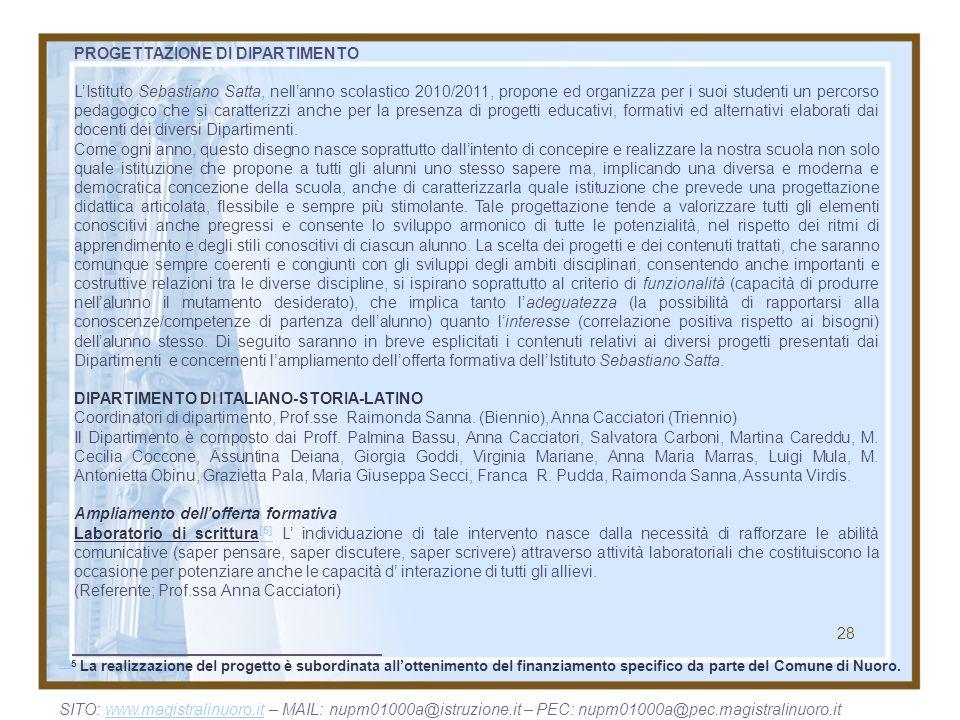 28 PROGETTAZIONE DI DIPARTIMENTO LIstituto Sebastiano Satta, nellanno scolastico 2010/2011, propone ed organizza per i suoi studenti un percorso pedag