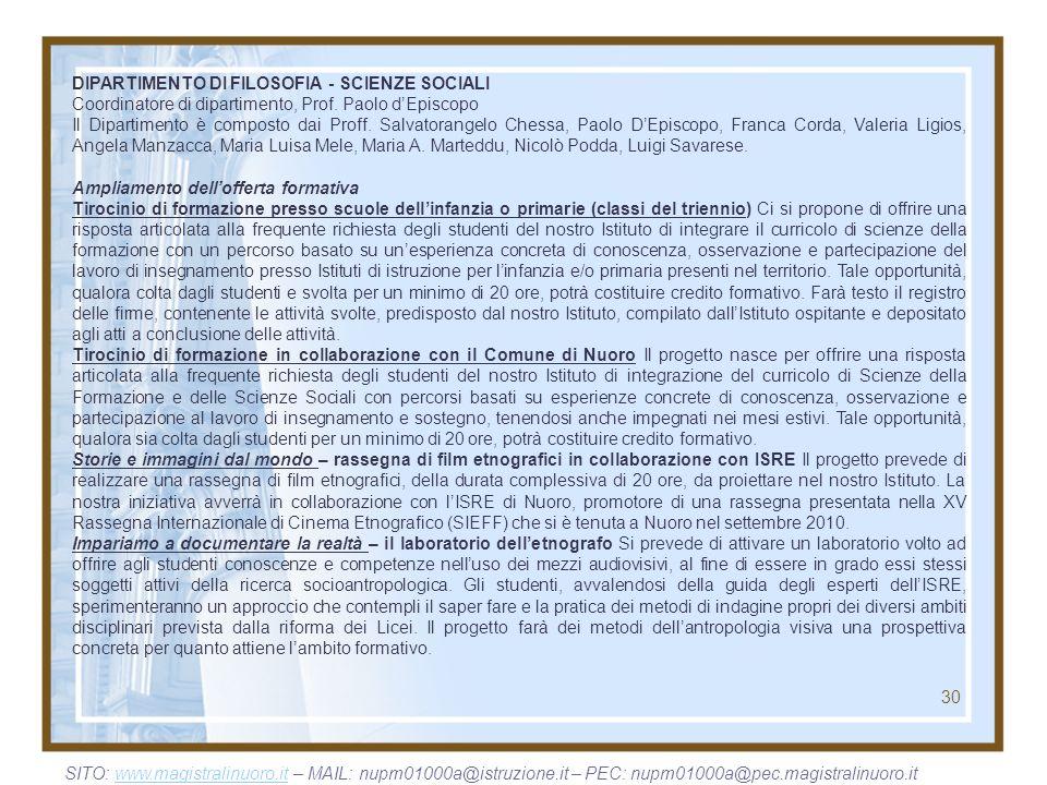 DIPARTIMENTO DI FILOSOFIA - SCIENZE SOCIALI Coordinatore di dipartimento, Prof. Paolo dEpiscopo Il Dipartimento è composto dai Proff. Salvatorangelo C
