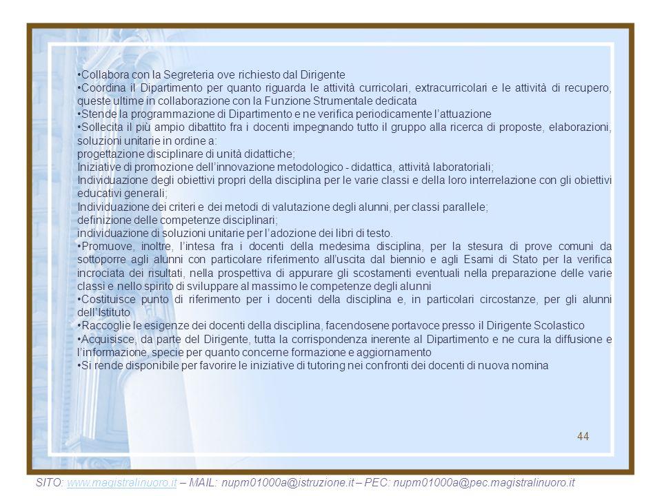 44 Collabora con la Segreteria ove richiesto dal Dirigente Coordina il Dipartimento per quanto riguarda le attività curricolari, extracurricolari e le