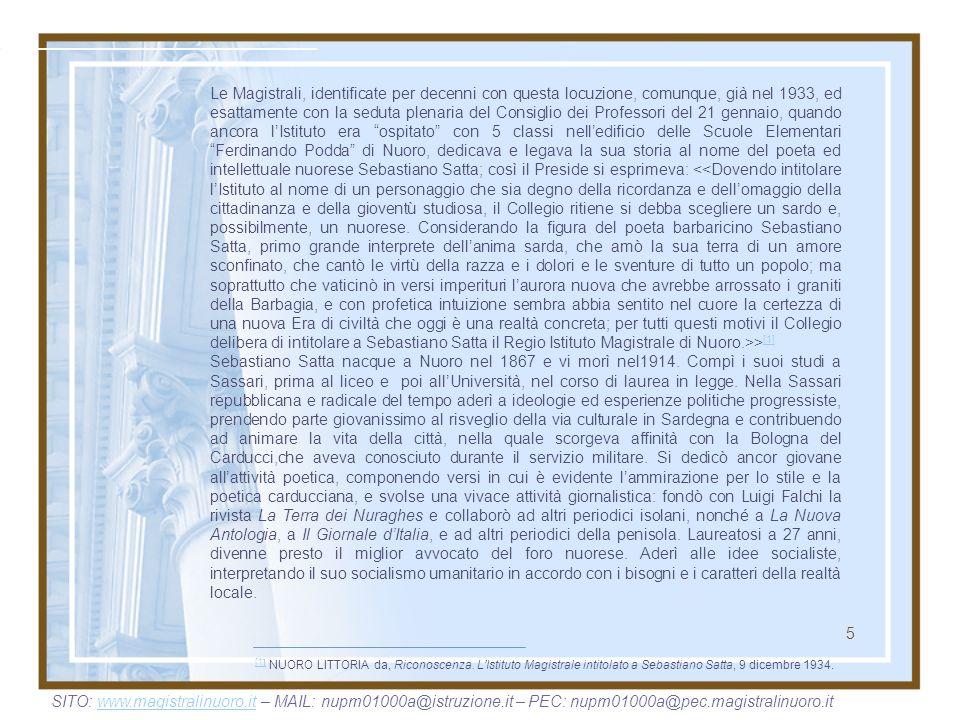 5 Le Magistrali, identificate per decenni con questa locuzione, comunque, già nel 1933, ed esattamente con la seduta plenaria del Consiglio dei Profes