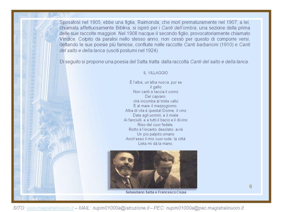 6 Sebastiano Satta e Francesco Ciusa Sposatosi nel 1905, ebbe una figlia, Raimonda, che morì prematuramente nel 1907; a lei, chiamata affettuosamente