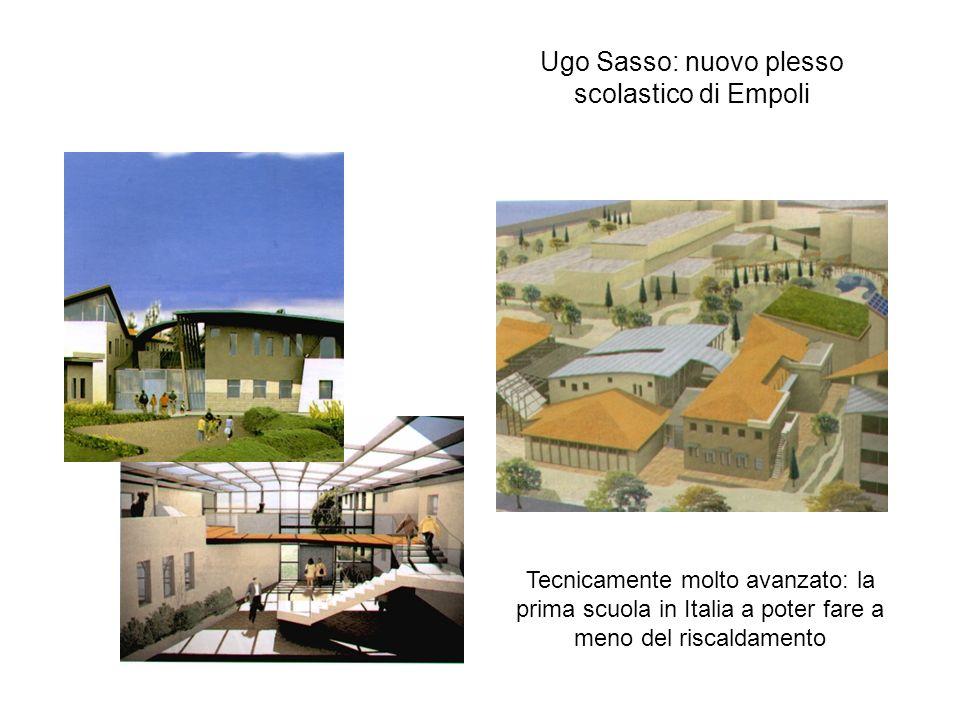 Ugo Sasso: nuovo plesso scolastico di Empoli Tecnicamente molto avanzato: la prima scuola in Italia a poter fare a meno del riscaldamento