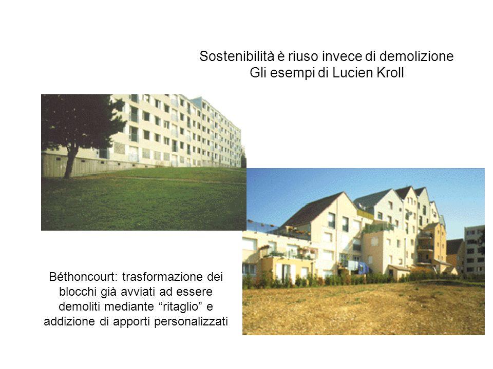 Sostenibilità è riuso invece di demolizione Gli esempi di Lucien Kroll Béthoncourt: trasformazione dei blocchi già avviati ad essere demoliti mediante