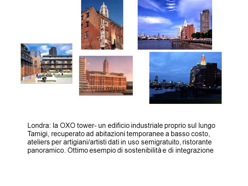 Londra: la OXO tower- un edificio industriale proprio sul lungo Tamigi, recuperato ad abitazioni temporanee a basso costo, ateliers per artigiani/arti