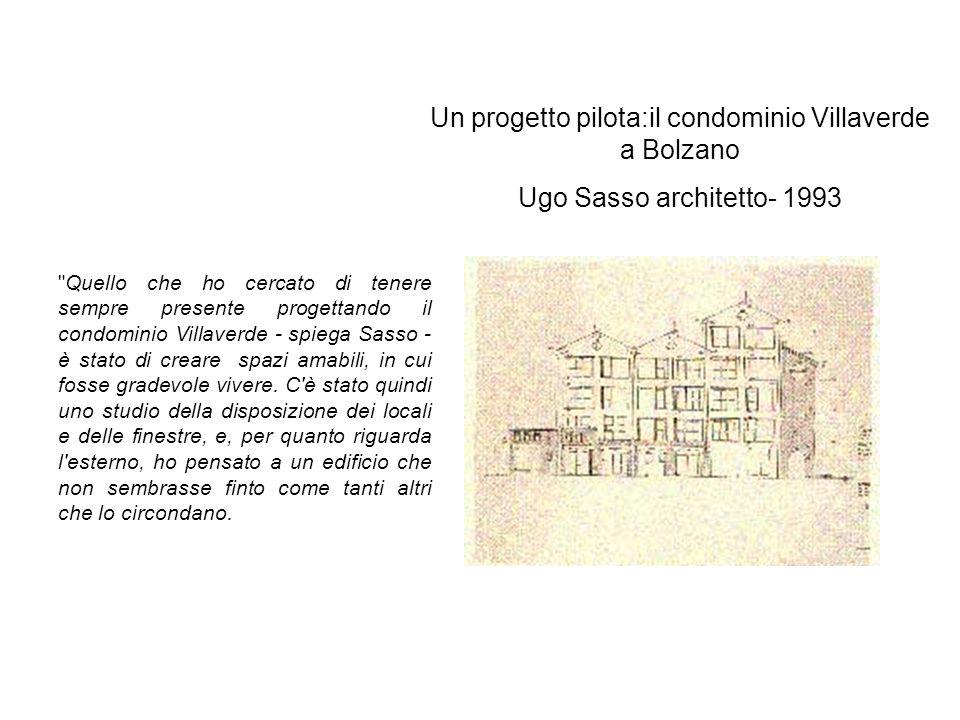 Un progetto pilota:il condominio Villaverde a Bolzano Ugo Sasso architetto- 1993