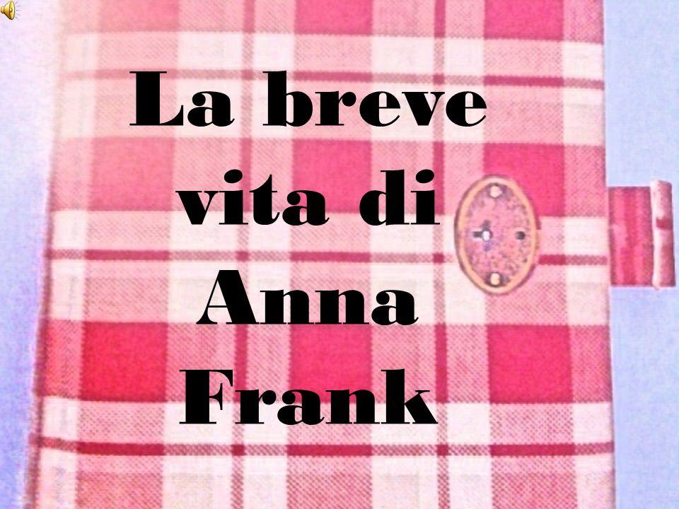 La breve vita di Anna Frank
