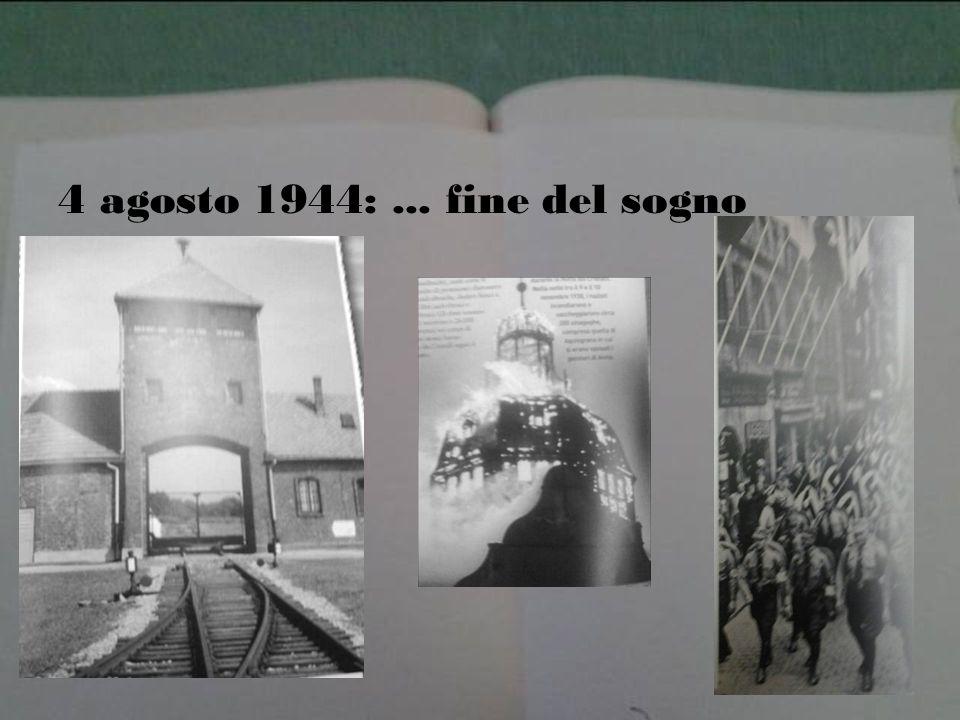4 agosto 1944:... fine del sogno