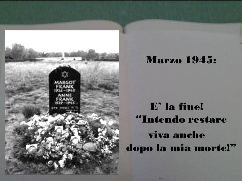 Marzo 1945: E la fine! Intendo restare viva anche dopo la mia morte!