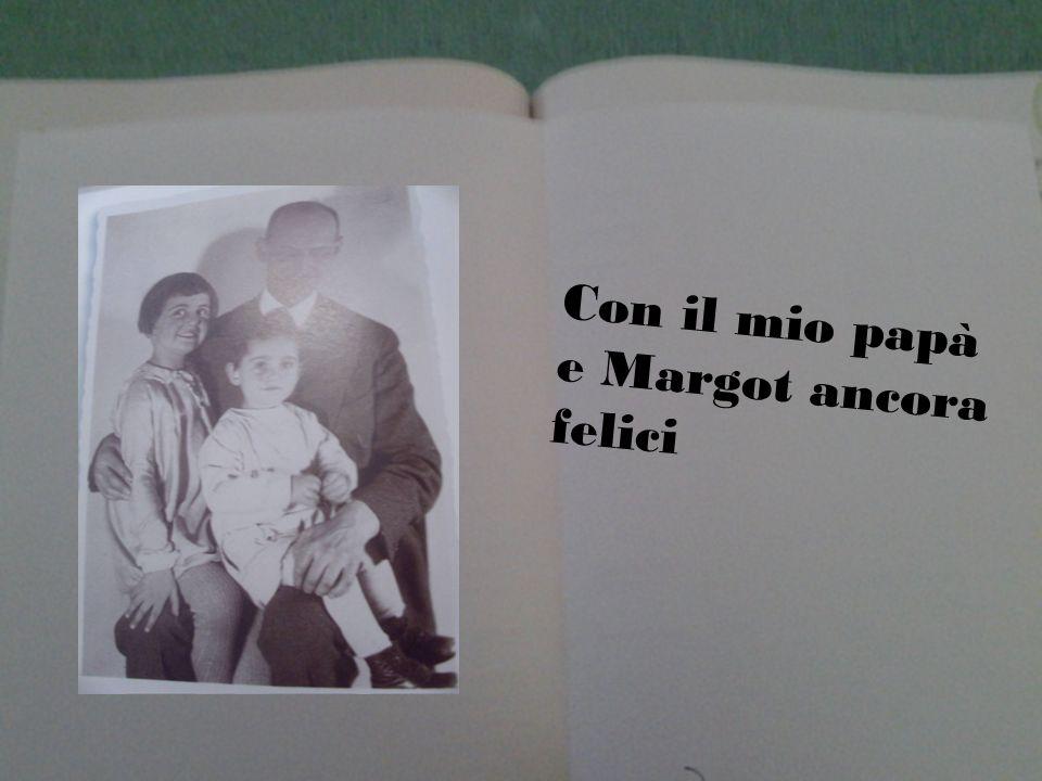 Con il mio papà e Margot ancora felici