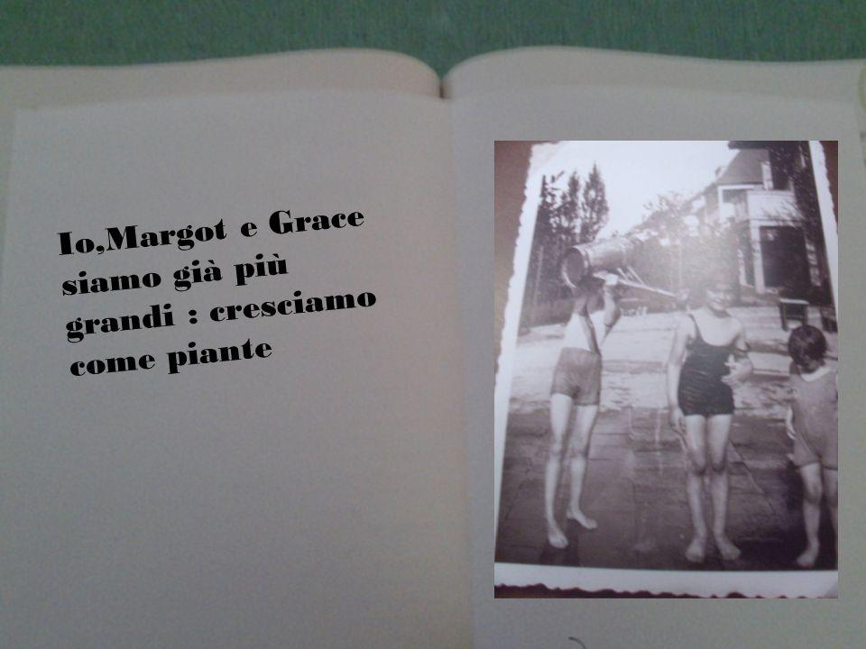 Io,Margot e Grace siamo già più grandi : cresciamo come piante
