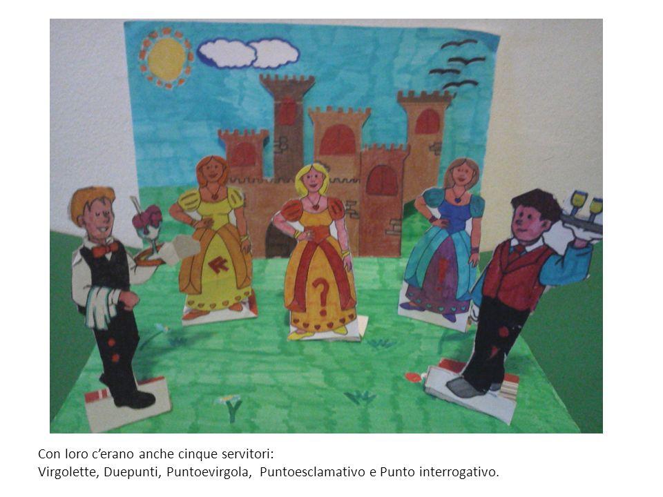 Con loro cerano anche cinque servitori: Virgolette, Duepunti, Puntoevirgola, Puntoesclamativo e Punto interrogativo.