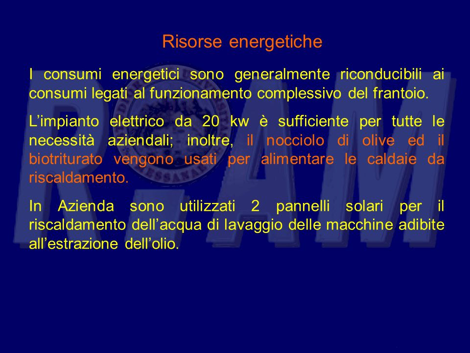 Risorse energetiche I consumi energetici sono generalmente riconducibili ai consumi legati al funzionamento complessivo del frantoio. Limpianto elettr