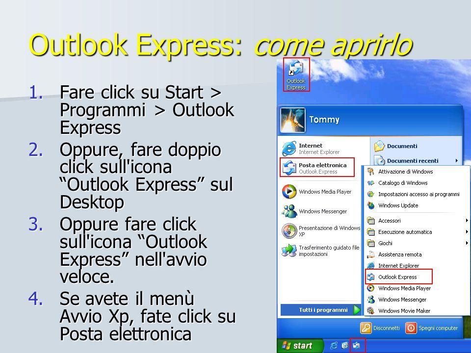 22/51 Outlook Express: come aprirlo 1.Fare click su Start > Programmi > Outlook Express 2.Oppure, fare doppio click sull'icona Outlook Express sul Des