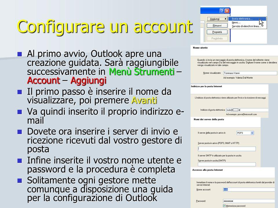 24/51 Configurare un account Al primo avvio, Outlook apre una creazione guidata. Sarà raggiungibile successivamente in Menù Strumenti – Account – Aggi