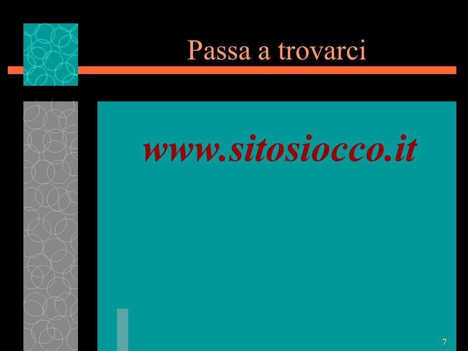 7 Passa a trovarci www.sitosiocco.it