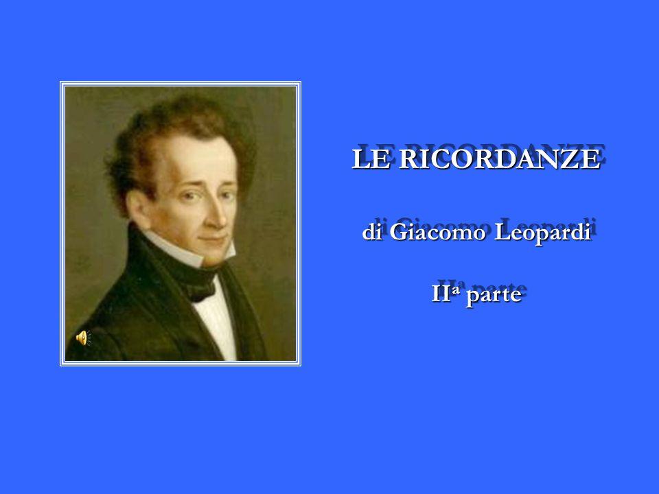 LE RICORDANZE di Giacomo Leopardi II a parte LE RICORDANZE di Giacomo Leopardi II a parte