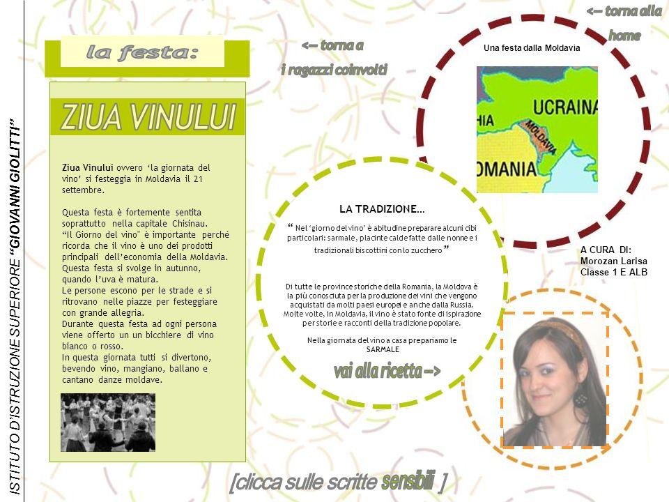 ISTITUTO DISTRUZIONE SUPERIORE GIOVANNI GIOLITTI Ziua Vinului ovvero la giornata del vino si festeggia in Moldavia il 21 settembre. Questa festa è for