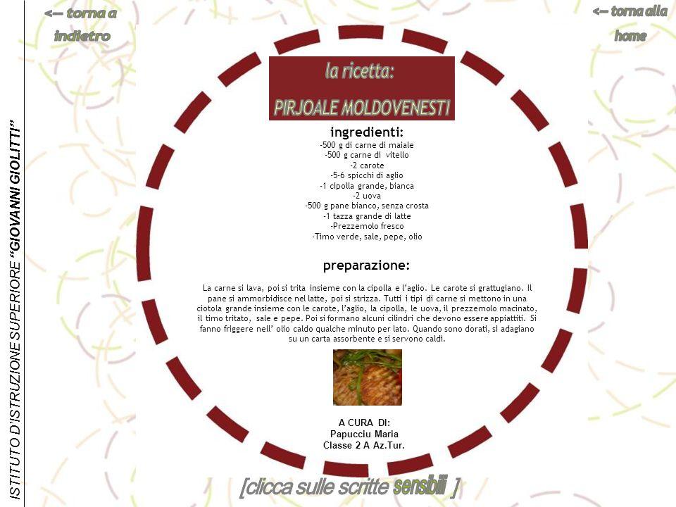 ISTITUTO DISTRUZIONE SUPERIORE GIOVANNI GIOLITTI ingredienti: -500 g di carne di maiale -500 g carne di vitello -2 carote -5-6 spicchi di aglio -1 cip
