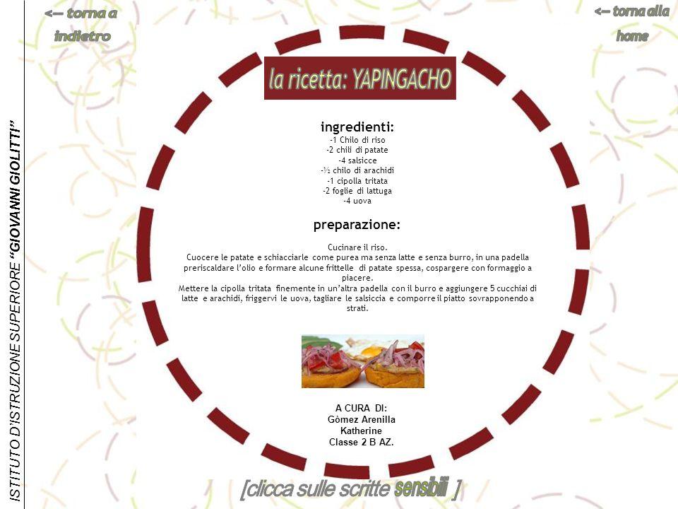 ISTITUTO DISTRUZIONE SUPERIORE GIOVANNI GIOLITTI ingredienti: -1 Chilo di riso -2 chili di patate -4 salsicce -½ chilo di arachidi -1 cipolla tritata