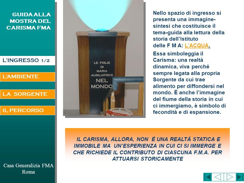 LAMBIENTE Casa Generalizia FMA Roma GUIDA ALLA MOSTRA DEL CARISMA FMA *Testo tratto dagli scritti di don Costamagna * 2 testi tratti dalla S.