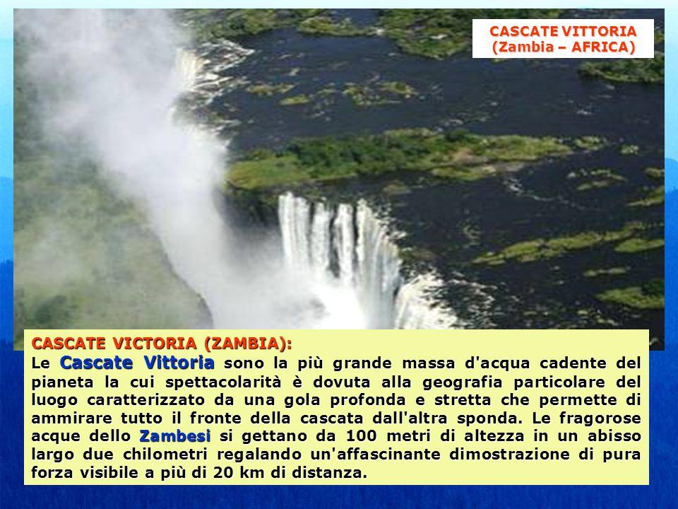 CASCATE VICTORIA (ZAMBIA): Le Cascate Vittoria sono la più grande massa d'acqua cadente del pianeta la cui spettacolarità è dovuta alla geografia part