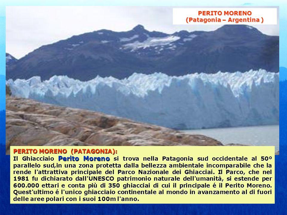 PERITO MORENO (PATAGONIA): Il Ghiacciaio Perito Moreno si trova nella Patagonia sud occidentale al 50º parallelo sud,in una zona protetta dalla bellezza ambientale incomparabile che la rende l attrattiva principale del Parco Nazionale dei Ghiacciai.
