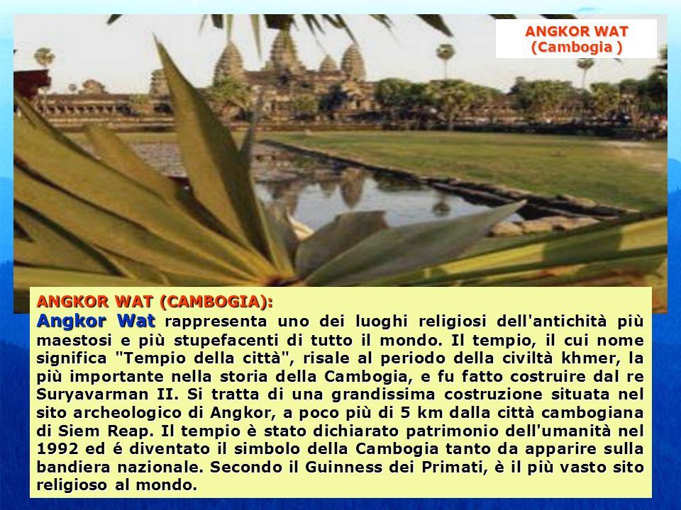ANGKOR WAT (CAMBOGIA): Angkor Wat rappresenta uno dei luoghi religiosi dell antichità più maestosi e più stupefacenti di tutto il mondo.