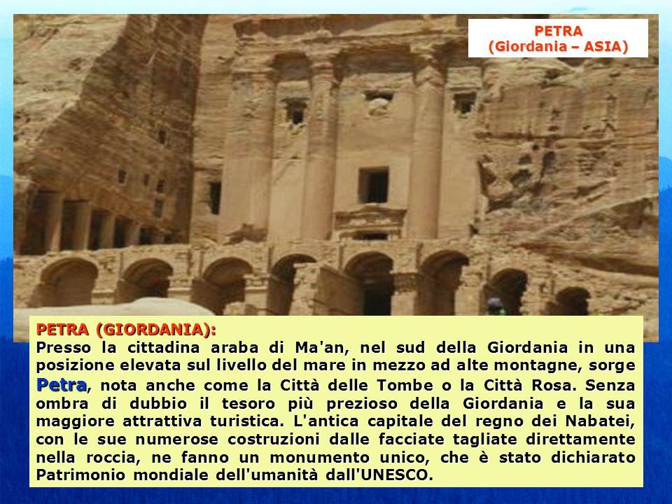 PETRA (GIORDANIA): Presso la cittadina araba di Ma an, nel sud della Giordania in una posizione elevata sul livello del mare in mezzo ad alte montagne, sorge Petra, nota anche come la Città delle Tombe o la Città Rosa.