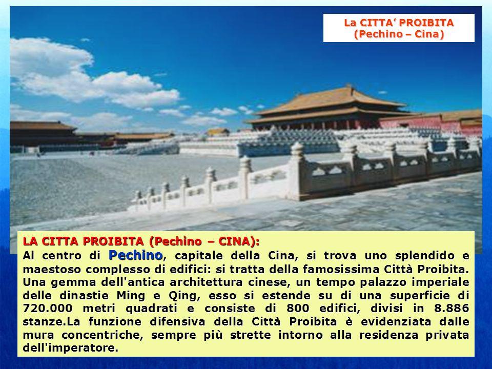 LA CITTA PROIBITA (Pechino – CINA): Al centro di Pechino, capitale della Cina, si trova uno splendido e maestoso complesso di edifici: si tratta della famosissima Città Proibita.
