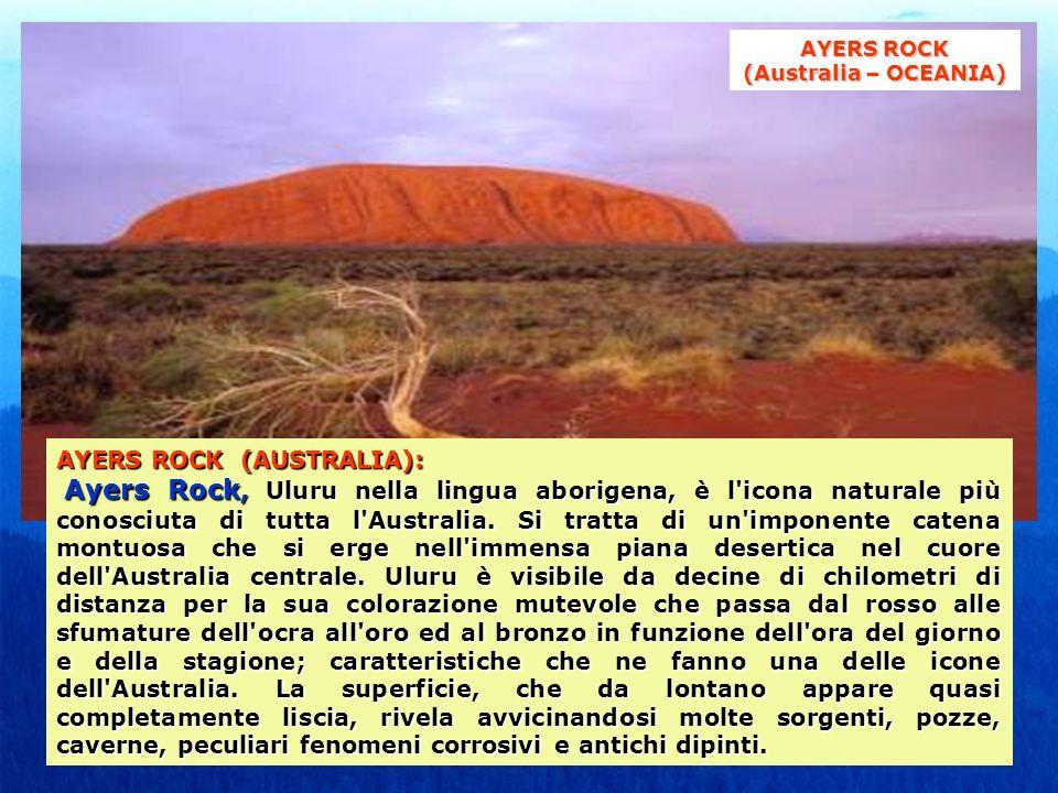 AYERS ROCK (AUSTRALIA): Ayers Rock, Uluru nella lingua aborigena, è l icona naturale più conosciuta di tutta l Australia.