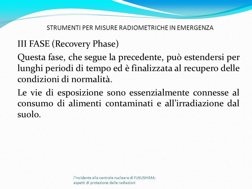 III FASE (Recovery Phase) Questa fase, che segue la precedente, può estendersi per lunghi periodi di tempo ed è finalizzata al recupero delle condizio